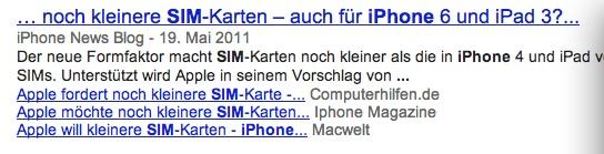Schon im Mai 2011 spekulierte man, dass die übernächste iPhone Generation eine noch kleineren SIM-Karte benötigen wird. Weil man aber damals noch davon ausging, das kommende iPhone würde ein neues 5er und nicht nur eine Weiterentwicklung des 4er, alias 4S werden. Leider nur als Google Screenshot, da der Link mittlerweile tot ist.