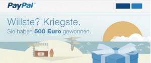 Scteenshot der paypal-Willste-Kriegste-500-Euro Aktion E-Mail